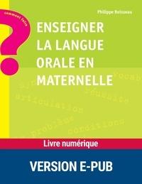 Philippe Boisseau - Enseigner la langue orale en maternelle.