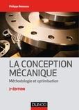 Philippe Boisseau - La conception mécanique - Méthodologie et optimisation.