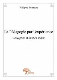 Philippe Boisseau - La pédagogie par l'expérience.