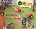 Philippe Boisseau et André Ouzoulias - Le lièvre et la tortue. 1 CD audio