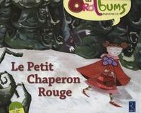 Philippe Boisseau et Monique Vidalie - Le Petit Chaperon Rouge. 1 CD audio