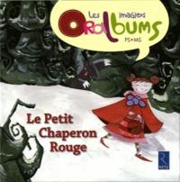 Philippe Boisseau et Chantal Tartare-Serrat - Le Petit Chaperon rouge.