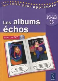 Philippe Boisseau et Chantal Tartare-Serrat - Les albums échos PS, MS, GS. 1 DVD