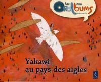 Yakawi au pays des aigles - Pack de 5 Mini Oralbums.pdf