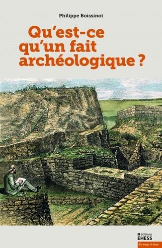 Philippe Boissinot - Qu'est-ce qu'un fait archéologique ?.