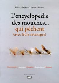 Philippe Boisson et Bernard Dalmas - L'encyclopédie des mouches... qui pêchent (avec leurs montages).