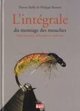 Philippe Boisson et Florent Bailly - L'intégrale du montage des mouches - Pour monteurs débutants et confirmés.
