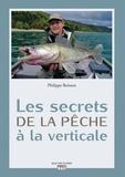 Philippe Boisson - Les secrets de la pêche à la verticale.