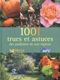 Philippe Bonduel et Valérie Garnaud d'Ersu - 1001 trucs et astuces des jardiniers de nos régions.