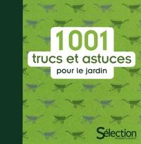 Philippe Bonduel et Jean-François Jarreau - 1001 trucs et astuces pour le jardin.