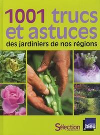 Philippe Bonduel et Jean-François Jarreau - 101 trucs et astuces des jardiniers de nos régions.