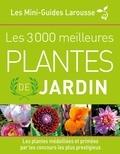 Philippe Bonduel et Jean-Pascal Chatelard - Les 3 000 meilleures plantes de jardin.