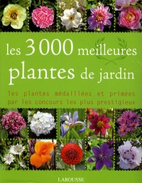 Philippe Bonduel et Catherine Maillet - Les 3000 meilleures plantes de jardin.
