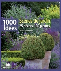 Philippe Bonduel - Scènes de jardin - 25 décors, 120 plantes.