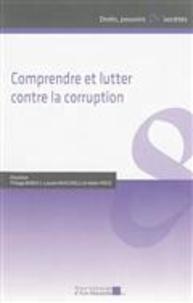 Philippe Bonfils et Laurent Mucchielli - Comprendre et lutter contre la corruption - Actes du 1er Colloque d'Aix-Marseille sur la corruption.