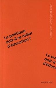 Philippe Bongrand et Clémence Cardon-Quint - Le politique doit-il se mêler d'éducation ?.