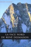 Philippe Bonhème - La face nord de René Desmaison.