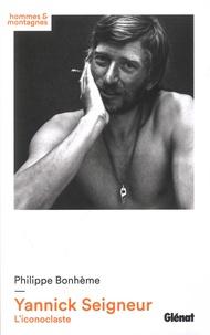 Philippe Bonhème - Yannick Seigneur - L'iconoclaste.
