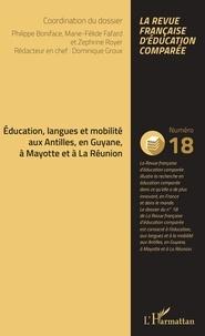 Philippe Boniface et Marie-Félide Fafard - Raisons, comparaisons, éducations N° 18, mai 2019 : Education, langues et mobilité aux Antilles, en Guyane, à Mayotte et à La Réunion.