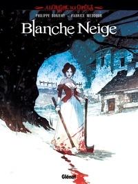 Philippe Bonifay et Fabrice Meddour - A l'origine des contes  : Blanche Neige.