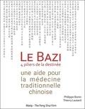 Philippe Bonin et Thierry Lautard - Le Bazi - Une aide pour la médecine traditionnelle chinoise.
