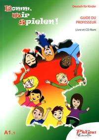 Philippe Bonnard et Pascal Legout - Komm, wir spielen ! A1.1 - Deutsch für Kinder, Guide du professeur. 1 Cédérom