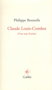 Philippe Bonnefis - Claude Louis-Combet - D'un trait d'union.