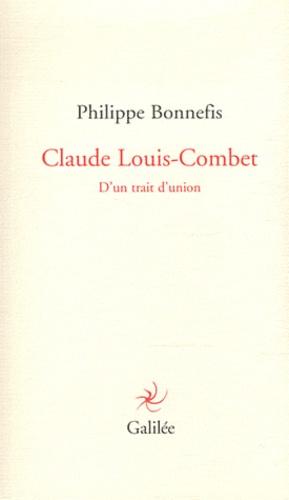 Philippe Bonnefis - Claude Louis-Combet - D'un trait d'union.