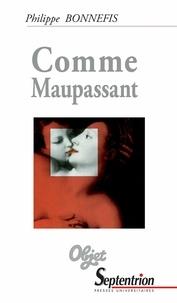 Philippe Bonnefis - Comme Maupassant.