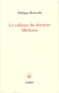Philippe Bonnefis - Le cabinet du docteur Michaux.
