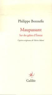 Philippe Bonnefis - Maupassant - Sur des galets d'Etretat.