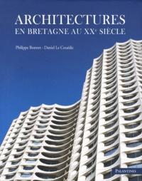 Philippe Bonnet et Daniel Le Couëdic - Architectures en Bretagne au XXe siècle.