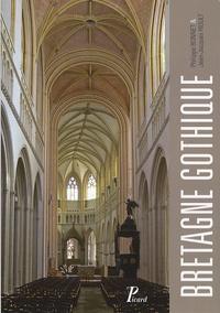 Philippe Bonnet et Jean-Jacques Rioult - Bretagne gothique - L'architecture religieuse.