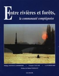 Philippe Bonnet-Laborderie et François Callais - Entre rivières et forêts, la communauté compiégnoise.