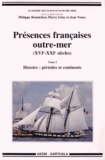 Philippe Bonnichon et Pierre Gény - Présences françaises outre-mer (XVIe-XXIe siècles) - 2 volumes.