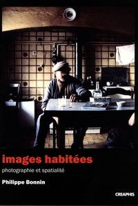 Philippe Bonnin - Images habitées - Photographie et spatialité.