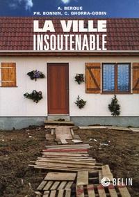 Philippe Bonnin et Augustin Berque - La ville insoutenable.