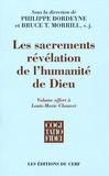 Philippe Bordeyne et Bruce T. Morrill - Les sacrements - Révélation de l'humanité de Dieu.