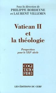Philippe Bordeyne et Laurent Villemin - Vatican II et la théologie - Perspectives pour le XXIe siècle.