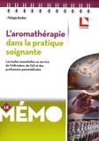 Philippe Bordieu - L'aromathérapie dans la pratique soignante - Les huiles essentielles au service de l'infirmière, de l'AS et des professions paramédicales.