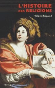 Philippe Borgeaud - L'histoire des religions.