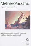 Philippe Borgeaud - Violentes émotions - Approches comparatistes.