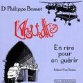 Philippe Bornet - L'absurdité - En rire pour en guérir.