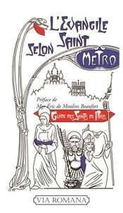 Philippe Bornet - L'évangile selon saint Métro - Guide des saints parisiens.