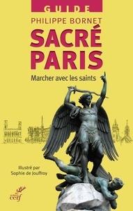 Philippe Bornet - Sacré Paris - Marcher avec les saints.