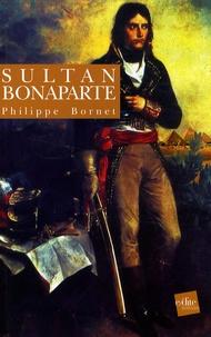 Philippe Bornet - Sultan Bonaparte.