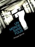 Philippe Borrel - Un monde sans fous ?.