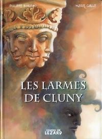 Philippe Borrini et Marie Galle - Les larmes de Cluny.