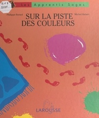 Philippe Borsoï et  L'Esperluète - Sur la piste des couleurs.