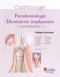 Philippe Bouchard - Parodontologie & dentisterie implantaire - Volume 1, Médecine parodontale.